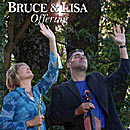 Offering, by Bruce & Lisa